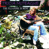 Album review: Tricia McTeague – The Pleasure Is Mine