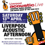 Liverpool Acoustic Afternoon – Saturday 13th April 2013