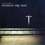 Album review: Gerry Murphy – Crescent City Daze