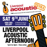 Liverpool Acoustic Afternoon this Saturday 9th June