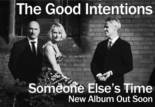 The Good Intentions album promo - someone else's time