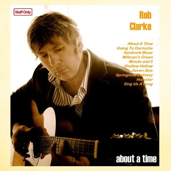 Rob Clarke - About A Time album