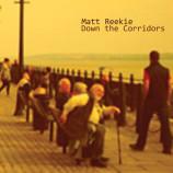 EP review: Matt Reekie – Down The Corridors