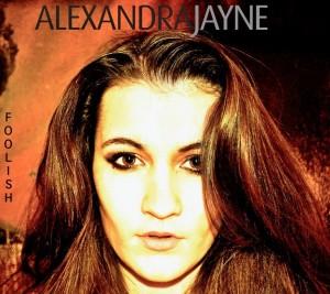 Alexandra Jayne - Foolish single
