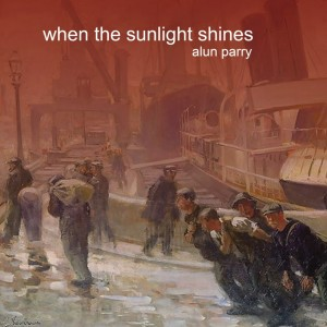 alun parry when the sunlight shines