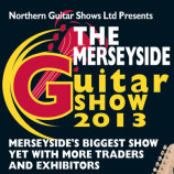 Merseyside Guitar Show – Sunday 24th November 2013