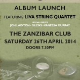 Only Child album launch at The Zanzibar – Saturday 26th April 2014