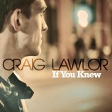 Single review: Craig Lawlor – If You Knew