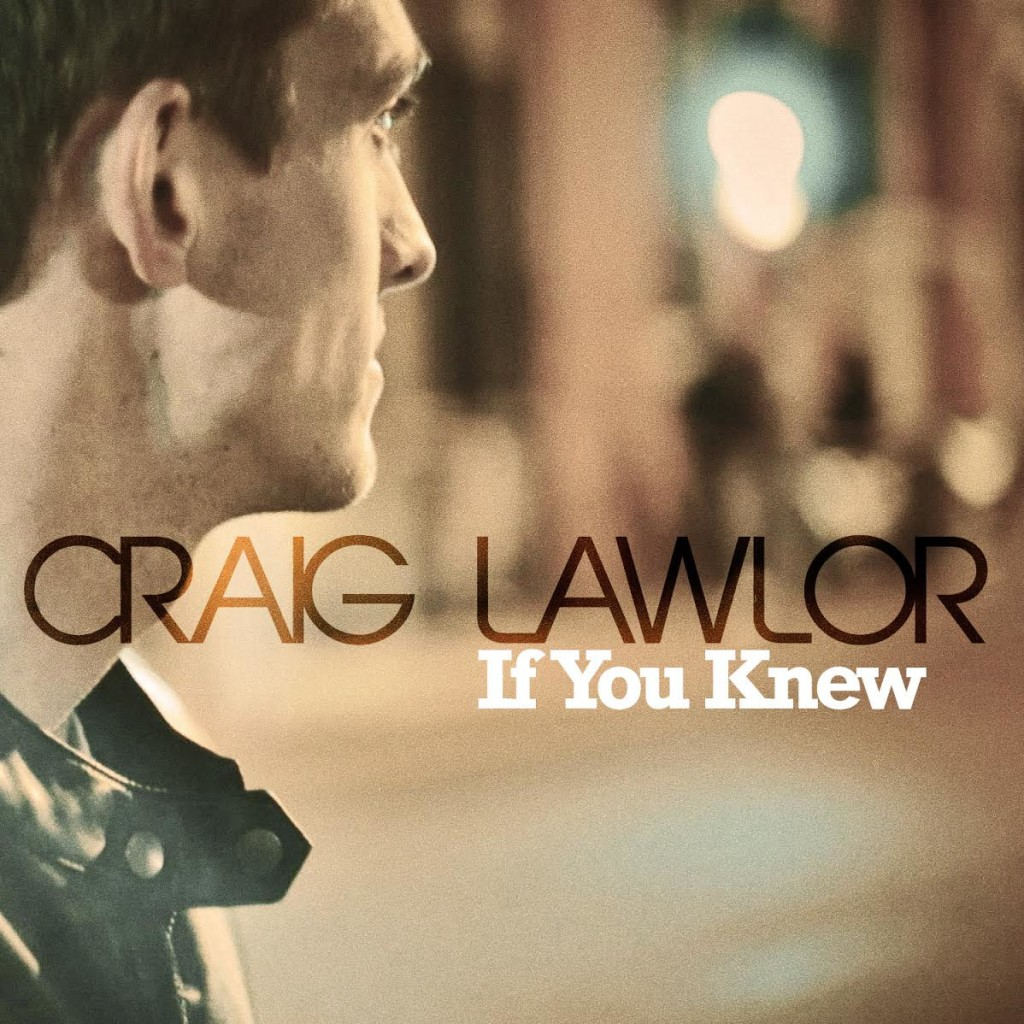 craig_lawlor_if_you_knew