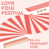 Live review: Love Folk Festival @ The Atkinson 13th & 14th February 2015