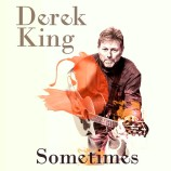 Album review: Derek King – Sometimes