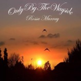 EP review: Rossa Murray – Only By The Wayside