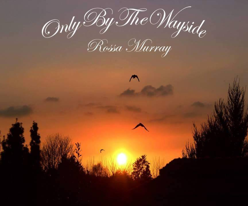 Rossa Murray - Only By The Wayside EP