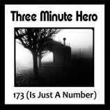 Single review: Three Minute Hero – 173 (Is Just A Number)