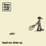 EP review: Thom Morecroft – Hand Me Down