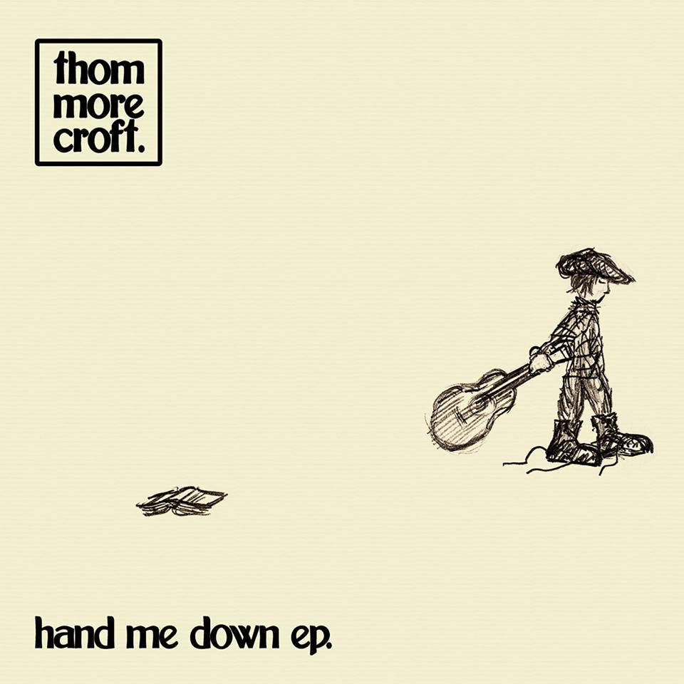 EP review: Thom Morecroft - Hand Me Down