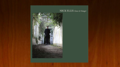 EP review: Nick Ellis – Grace & Danger