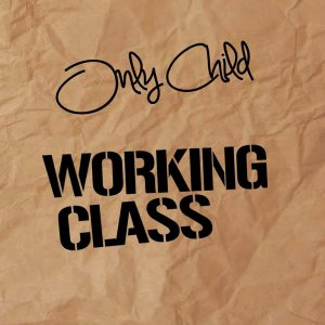 only child working class ep
