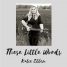EP review: Katie Ellen – These Little Words
