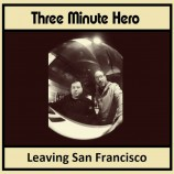 Single review: Three Minute Hero – Leaving San Francisco