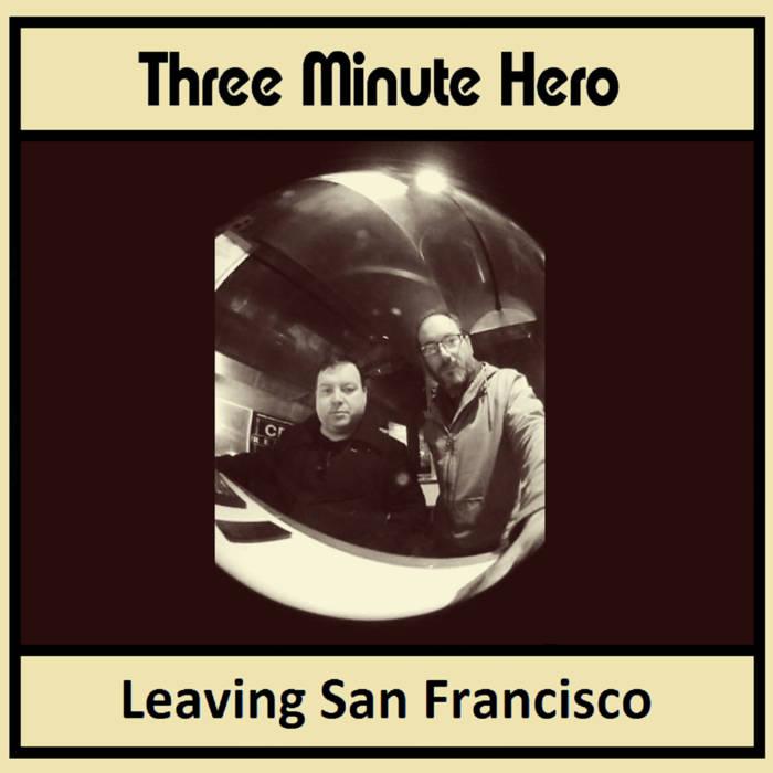 three minute hero leaving san francisco