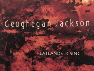 EP review: Geoghegan Jackson – Flatlands Rising